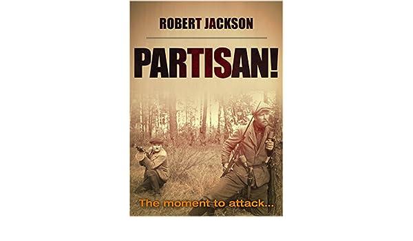 Partisan ebook robert jackson amazon kindle store ebook robert jackson amazon kindle store fandeluxe PDF