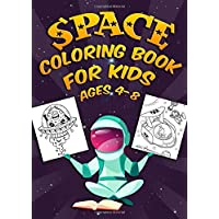 Space Coloring Book For Kids Ages 4-8: A Fun Educational Mega Sized Workbook Complete with 60+ Outer Space Coloring Pages for Boys, Girls, Preschoolers and Toddlers!