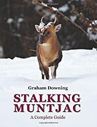 Stalking Muntjac: A Complete Guide by Graham Downing (2014-07-24)