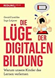 Die Lüge der digitalen Bildung: Warum unsere Kinder das Lernen verlernen