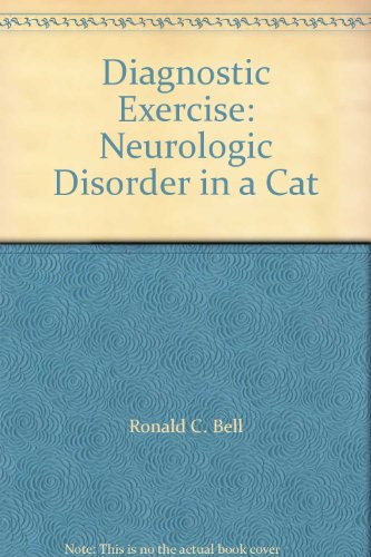 Diagnostic Exercise: Neurologic Disorder in a Cat