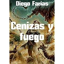 Cenizas y fuego (Spanish Edition)
