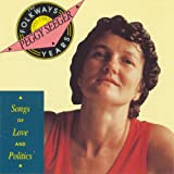 Folkways Years, 1955-1992: Songs of Love and Politics