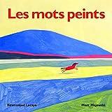 Les mots peints / [conception et texte] Emmanuel Lecaye | Lecaye, Emmanuel (1982-....). Auteur