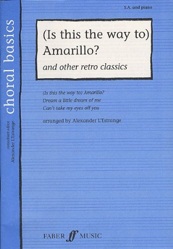 Choral Basics: (Is This The Way To) Amarillo? - Medley (SA and Piano). For Coro SSA, Accompagnamento di Pianoforte, Coro a 2 parti