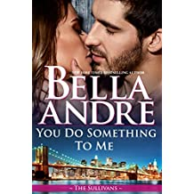 You Do Something To Me (New York Sullivans #3) (The Sullivans Book 17) (English Edition)