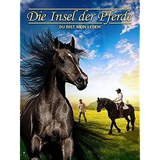 Die Insel der Pferde: Du bist mein Leben