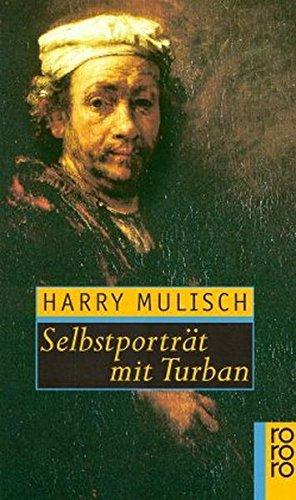 Selbstportr???t mit Turban. by Harry Mulisch (1997-10-31)