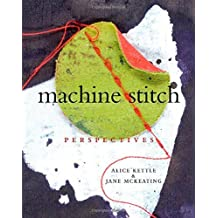 Machine Stitch: Perspectives by Alice Kettle (2011-03-15)