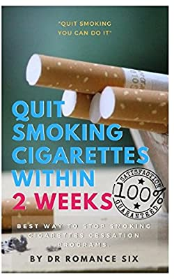 Quit smoking cigarettes within 2 weeks: Best way to stop smoking cigarettes cessation programs. by Independently published