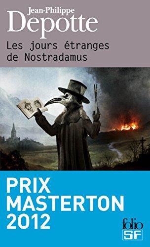 Les jours étranges de Nostradamus (Folio SF t. 454) par Jean-Philippe Depotte