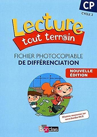 Lecture tout terrain CP ? Fichier photocopiable de différenciation (édition 2010) (2010-07-10)