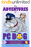 The Adventures of PC Dog - Book 1: The Case of the Smug Smugglers