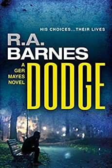 Dodge (The Ger Mayes Crime Novels Book 2) by [Barnes, R. A.]