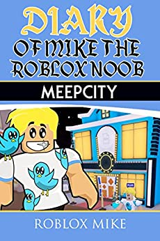 Como Descargar En Mejortorrent Diary of Mike the Roblox Noob: MeepCity (Unofficial Roblox Diary Book 3) Fariña PDF