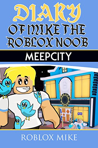 Roblox Club Insanity Freaky Diary Of Mike The Roblox Noob Meepcity Unofficial Roblox Diary Book 3 Encyclopediabookunited