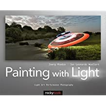 Painting with Light: Light Art Performance Photography (English and English Edition) by Joerg Miedza (2011-04-13)