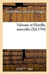 Valmore et Florello, nouvelles