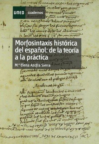 Morfosintaxis Histórica Del Español: de La Teoría a La Práctica (CUADERNO DE PRÁCTICAS)