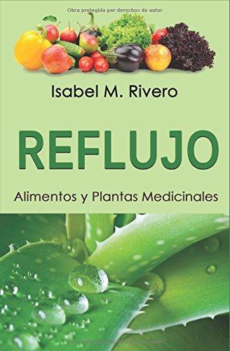 REFLUJO. Alimentos y Plantas Medicinales. par Isabel M. Rivero