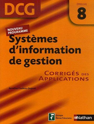 Systèmes d'information de gestion Epreuve 8 - DCG - Corrigés des applications