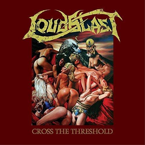 Cross The Threshold by LOUDBLAST