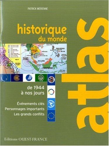Atlas historique du monde : De 1944 à nos jours by Patrick Mérienne (2006-06-13)
