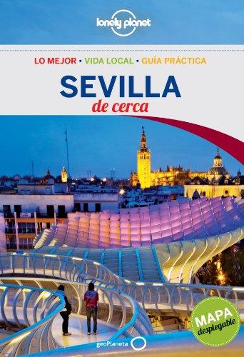Sevilla De cerca 1 (Lonely Planet-Guías De cerca)