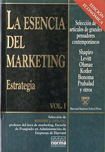 Esencia del Marketing - Estrategia Volumen I por Roberto Dolan
