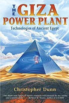 The Giza Power Plant: Technologies of Ancient Egypt by [Dunn, Christopher]