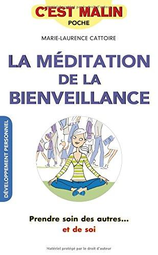 La méditation de la bienveillance, c'est malin ! : Prendre soin des autres et de soi