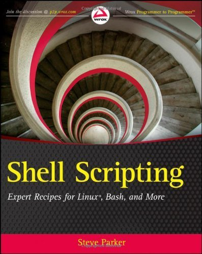 Shell Scripting: Expert Recipes for Linux, Bash and more 1st edition by Parker, Steve (2011) Paperback