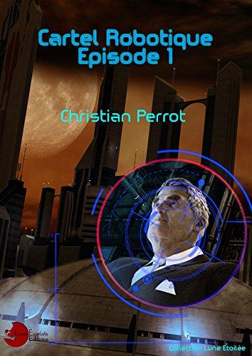 Descargar Libro 1- Cartel Robotique de Christian Perrot