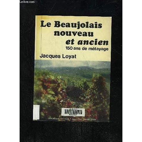 Le Beaujolais nouveau et ancien : 150 ans de métayage (Débattre)