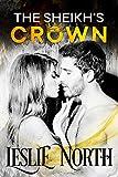 The Sheikh's Crown (Sheikh's Wedding Bet Series Book 2)