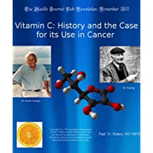 Vitamin C: History and the Case for its Use in Cancer (Health Journal Club Medical Monographs Book 2) (English Edition)