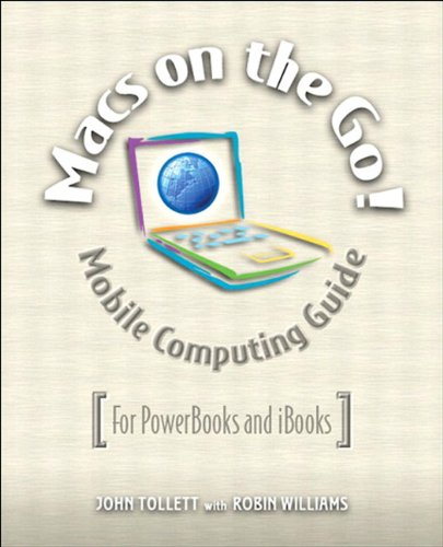 Macs on the Go: Mobile Computing Guide - for PowerBooks and IBooks (English Edition) -