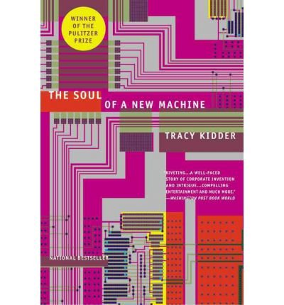 [( The Soul of a New Machine [ THE SOUL OF A NEW MACHINE ] By Kidder, Tracy ( Author )Jun-01-2000 Paperback By Kidder, Tracy ( Author ) Paperback Jun - 2000)] Paperback