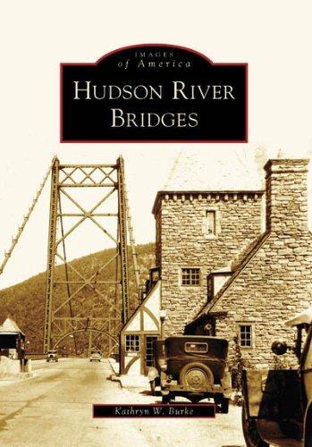 Hudson River Bridges (NY) (Images of America) by Kathryn W. Burke (2007-04-11)