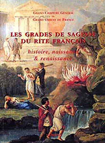 Les Grades de sagesse du rite français par Roger Dachez, Pierre Mollier, Charles Porset