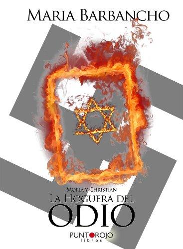 La hoguera del odio por Maria Barbancho