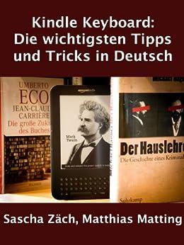 Kindle Keyboard - Tipps und Tricks von [Matting, Matthias]