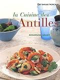 La cuisine des Antilles : Plus de 70 recettes faciles et plus de 300 photographies