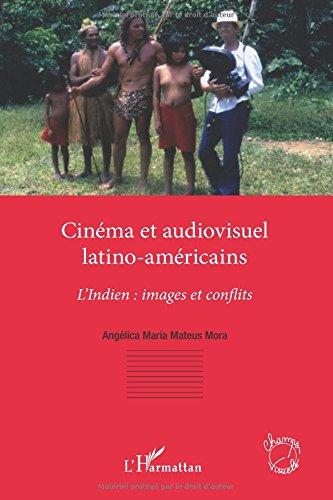 Cinema et Audiovisuel Latino Américains l'Indien Images et Conflits
