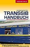 Transsib-Handbuch: Unterwegs mit der Transsibirischen Eisenbahn (Trescher-Reihe Reisen) - Hans Engberding, Bodo Thöns