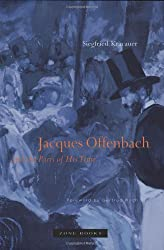 Offenbach & the Paris of His Time