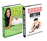 Detox Diet: Sugar Detox: Detox Cleanse to Heal the Inflammation, Lose Belly Fat & Increase Energy (weight loss tips, cleanse, cleansing diet, clean eating, ... sugar free recipes) (English Edition)