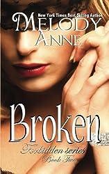 Broken (Forbidden Series) (Volume 2) by Melody Anne (2014-12-15)