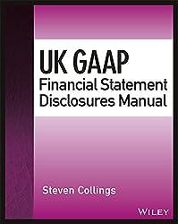 UK GAAP Financial Statement Disclosures Manual (Wiley Regulatory Reporting)