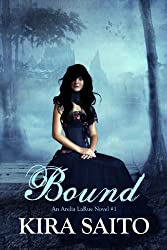 Bound, An Arelia LaRue Novel #1: YA Paranormal Romance, (The Arelia LaRue Series)